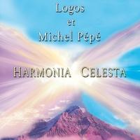Harmonia Celesta - Michel Pépé & Logos