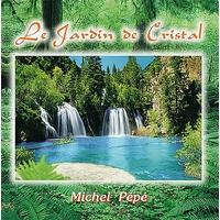 Le Jardin de Cristal - Michel Pépé