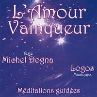 L'Amour Vainqueur - Michel Dogna/Logos