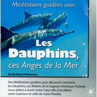 Méditations Guidées Avec Les Dauphins, Ces Anges de la Mer
