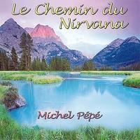 Le Chemin du Nirvana - Michel Pépé