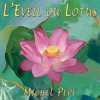 L'Eveil du Lotus - Michel Pépé