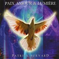Paix Amour & Lumière - Patrick Bernard