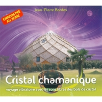 Cristal Chamanique - Jean-Pierre Bordes