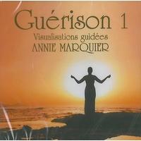 Guérison Harmonie T. 1 - Annie Marquier