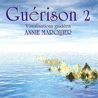 Guérison Harmonie T. 2  Annie Marquier