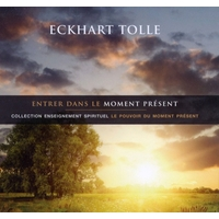 Entrer Dans le Moment Présent - Eckhart Tolle