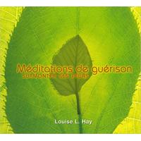 Méditations de Guérison - Surmonter ses Peurs - Louise L. Hay