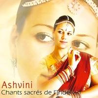 Chants Sacrés de l'Inde Vol.1 - Ashvini