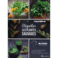 Déguster les Plantes Sauvages - François Couplan & Marc Veyrat