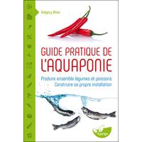 Guide Pratique de l'Aquaponie - Grégory Biton