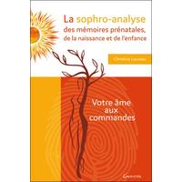 La Sophro-Analyse des Mémoires Prénatales, de la Naissance et de l'Enfance - Christine Louveau