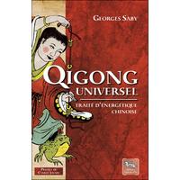 Qigong Universel - Traité d'Energétique Chinoise - Georges Saby