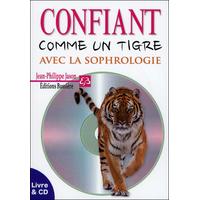 Confiant Comme un Tigre Avec la Sophrologie - Jean-Philippe Jason