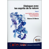 Dialogue Avec les Esprits de la Nature T2 - Steeve Di Marco