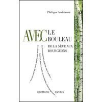 Avec le Bouleau - De la Sève aux Bourgeons - Philippe Andrianne