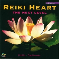 Reiki Heart - The Next Level - Grollo & Capitanata