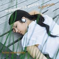 Fréquences Pures de Guérison 2 : Huiles essentielles - Philippe Barraqué