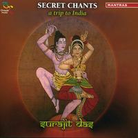 Secret Chants - A Trip to India - Surajit Das