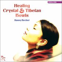 Healing Crystal & Tibetan Bowls - Danny Becher