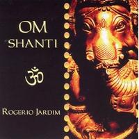 Om Shanti - Rogerio Jardim