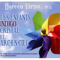 Enfants Indigo, Cristal et Arc-en-Ciel - Doreen Virtue