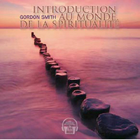Introduction au Monde de la Spiritualité - 2 CD - Gordon Smith