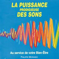 La Puissance Prodigieuse des Sons - Philippe Morando