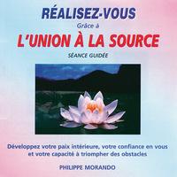 Réalisez-Vous Grace à L'Union à la Source - Philippe Morando