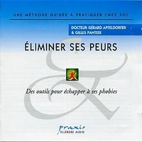 Eliminer Ses Peurs - Gérard Apfeldorfer