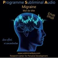 Programme Subliminal Audio - Migraine - Mal de Tête