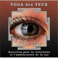 Yoga des Yeux - Kiran Vyas