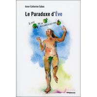 Le Paradoxe d'Eve - Eloge de la Réconciliation - Anne-Catherine Sabas