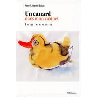 Un Canard Dans Mon Cabinet - Anne-Catherine Sabas