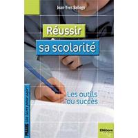Réussir sa Scolarité - Les Outils du Succès - Jean-Yves Bellego