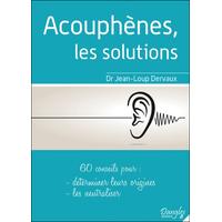 Acouphènes, les Solutions - Dr. Jean-Loup Dervaux
