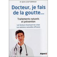 Docteur, Je Fais de la Goutte... Dr. Jean-Loup Dervaux