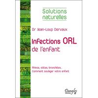 Infections ORL de l'Enfant - Solutions Naturelles - Dr. Jean-Loup Dervaux