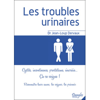 Les Troubles Urinaires - Ca se Soigne ! Dr. Jean-Loup Dervaux