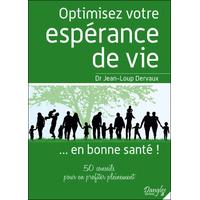 Optimisez Votre Espérance de Vie... en Bonne Santé !  Dr. Jean-Loup Dervaux