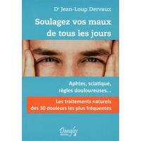 Soulagez vos Maux de Tous les Jours - Dr. Jean-Loup Dervaux