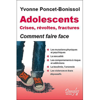 Adolescents : Crises, Révoltes et Fractures - Yvonne Poncet-Bonissol