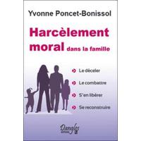 Harcélement Moral Dans la Famille - Yvonne Poncet-Bonissol