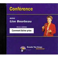 Comment Lâcher Prise - Lise Bourbeau