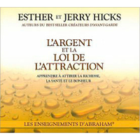 L'Argent et la Loi de L'Attraction - Livre Audio - Esther & Jerry Hicks