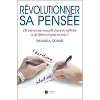 Révolutionner sa Pensée - William A. Donius