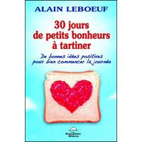 30 Jours de Petits Bonheurs à Tartiner - Alain Leboeuf