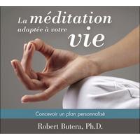 La Méditation Adaptée à Votre Vie - Robert Butera