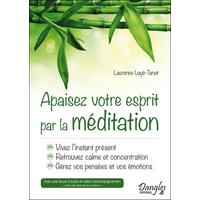 Apaisez Votre Esprit Par La Méditation - Laurence Luyé-Tanet