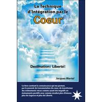 La Technique d'Intégration Par le Coeur - Jacques Martel